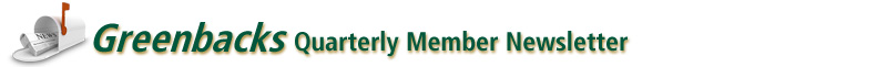 Greenbacks Quarterly Member Newsletter